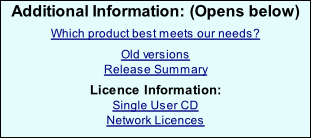 Additional Information: (Opens below)  Which product best meets our needs?  Old versions  Release Summary   Licence Information: Single User CD   Network Licences